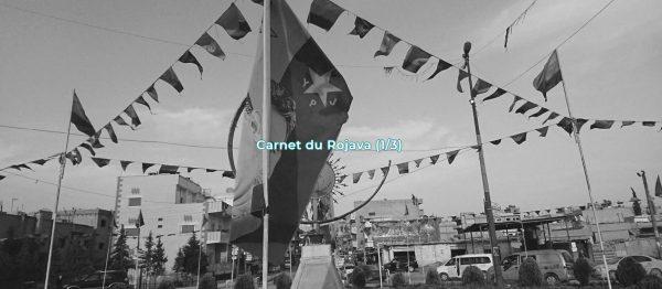 Carnet du Rojava (1/3)