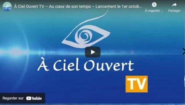 À Ciel Ouvert TV - « Au cœur de son temps »